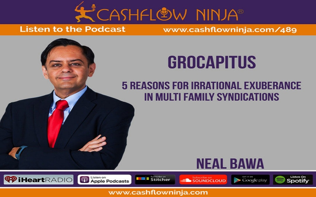 5 Reasons For Irrational Exuberance In Multi Family Syndications