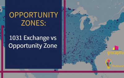 Opportunity Zones vs 1031 Exchange, What You Need To Know